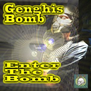 GENGHIS BOMB - Enter The Bomb