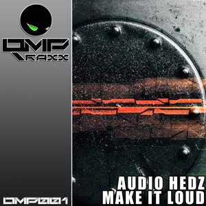AUDIO HEDZ - Make It Loud