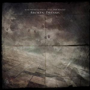 SLIM SHORE/FOCUZ feat DV8 ROCKS - Broken Dreams