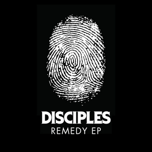 DISCIPLES - Remedy EP