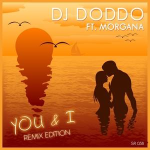 DJ DODDO feat MORGANA - You & I Remix Edition