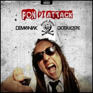 DEMONIAK/DUBLICATE - Pon Di Attack