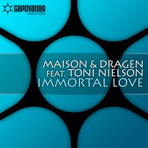 MAISON/DRAGEN feat TONI NIELSON - Immortal Love