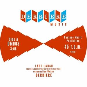 DERRIERE - Last Laugh