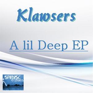 KLAWSERS - A Lil Deep EP