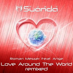 MESSER, Roman feat ANGE - Love Around The World (remixed)