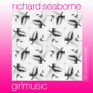 SEABORNE, Richard - Girl Music