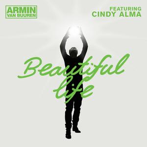 ARMIN VAN BUUREN feat CINDY ALMA - Beautiful Life
