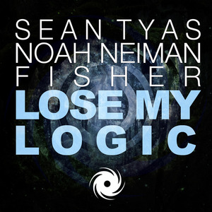 SEAN TYAS/NOAH NEIMAN with FISHER - Lose My Logic