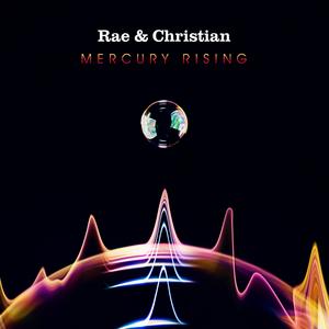 RAE & CHRISTIAN - Mercury Rising