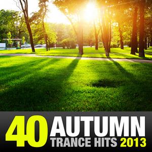 VARIOUS - 40 Autumn Trance Hits 2013