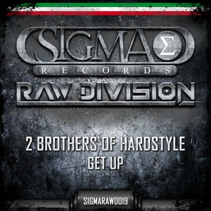 2 BROTHERS OF HARDSTYLE - Get Up