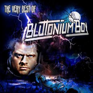 BLUTONIUM BOY - The Very Best Of
