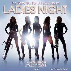 MUNICH ALLSTARS/THE VIP GALA SHOW ACT - Ladies Night