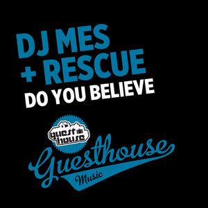 RESCUE/DJ MES - Do You Believe