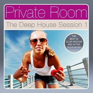 VARIOUS - Private Room - The Deep House Session Vol 1 (The Best In Club Groove & After Hour Music)