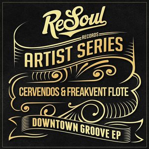 CERVENDOS/FREAKVENT FLOTE - Downtown Groove EP