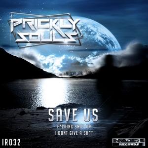 PRICKLY SOULS - Save Us