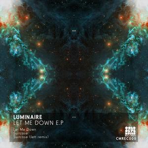 LUMINAIRE - Let Me Down