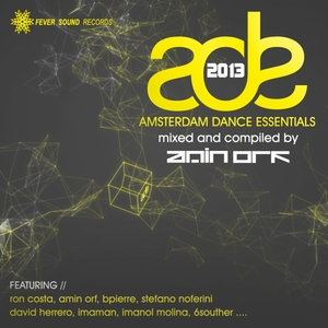 VARIOUS - Amsterdam Dance Essentials 2013 Mixed & Compiled By Amin Orf