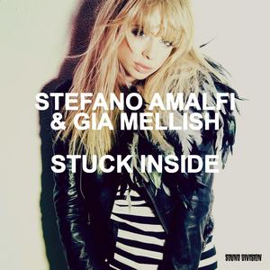 AMALFI, Stefano/GIA MELLISH - Stuck Inside