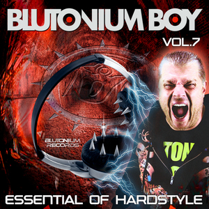 BLUTONIUM BOY - Essential Of Hardstyle Vol 7