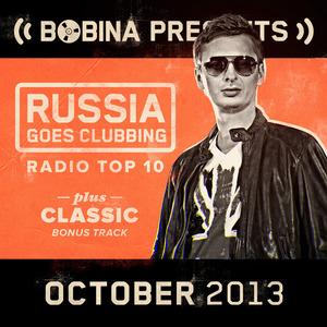 VARIOUS - Bobina Presents Russia Goes Clubbing Radio Top 10 October 2013