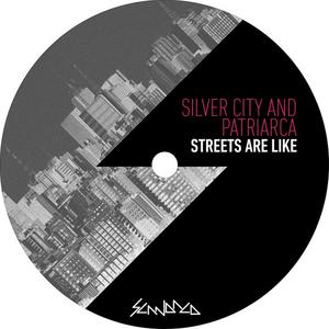 SILVER CITY/PATRIARCA - Streets Are Like