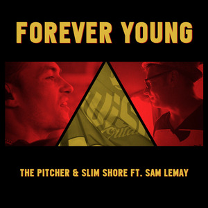 PITCHER, The/SLIM SHORE feat SAM LEMAY - Forever Young