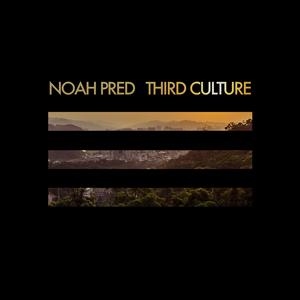 PRED, Noah - Third Culture