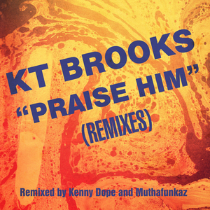 KT BROOKS - Praise Him (Remixes)