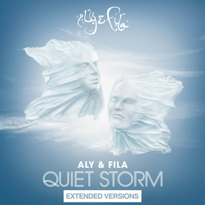ALY & FILA - Quiet Storm (Extended Versions)
