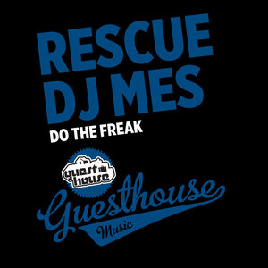 DJ MES/RESCUE - Do The Freak
