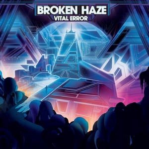 BROKEN HAZE - Vital Error