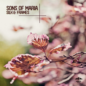 SONS OF MARIA - Silk & Frames