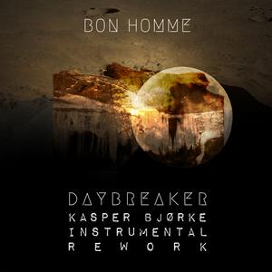 BON HOMME - Daybreaker (Kasper Bjorke Instrumental Rework)