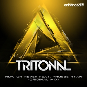 TRITONAL feat PHOEBE RYAN - Now Or Never