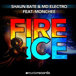 SHAUN BATE & MD ELECTRO feat MONCHEE - Fire & Ice