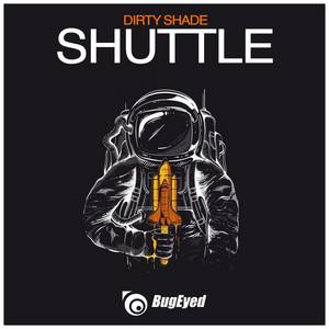 DIRTY SHADE - Shuttle