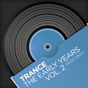 VARIOUS - Trance: The Early Years Vol 2 (2002 2007)