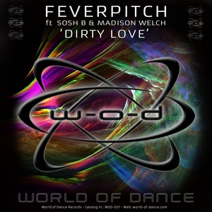 FEVERPITCH feat SOSH B & MADISON WELCH - Dirty Love So Much Love To Give