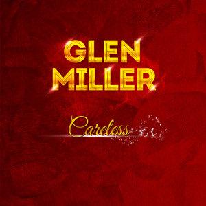 MILLER, Glenn - Careless