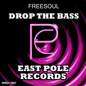 FREESOUL - Drop The Bass
