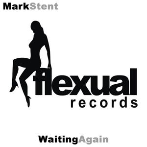 STENT, Mark - Waiting Again (remixes)