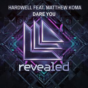 HARDWELL feat MATTHEW KOMA - Dare You