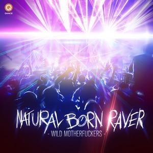 WILD MOTHERFUCKERS - Natural Born Raver