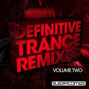 VARIOUS - Definitive Trance Remixes Volume Two