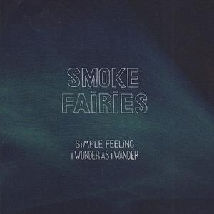 SMOKE FAIRIES - Simple Feeling