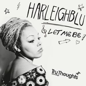 HARLEIGHBLU - Let Me Be (remixes)