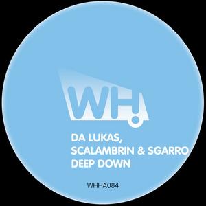 SCALAMBRIN/DA LUKAS/SGARRO - Deep Down